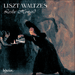 Cover of 'Liszt: The complete music for solo piano, Vol. 1 – Waltzes' (CDA66201)