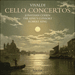 Cover of 'Vivaldi: Cello Concertos' (CDA67553)