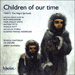 Cover of 'Children of our time' (CDA67575)