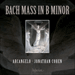 'Bach: Mass in B minor' (CDA68051/2)