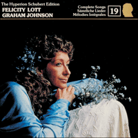 CDJ33019 - Schubert: The Hyperion Schubert Edition, Vol. 19 - Felicity Lott