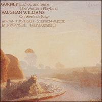 CDA66385 - Gurney: Ludlow and Teme & The Western Playland; Vaughan Williams: On Wenlock Edge