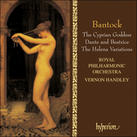 CDA66810 - Bantock: The Cyprian Goddess & other orchestral works