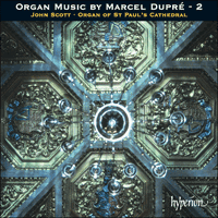 CDA67047 - Dupré: Organ Music, Vol. 2