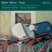 CDA67285 - Saint-Saëns & Ysaÿe: Rare transcriptions for violin and piano