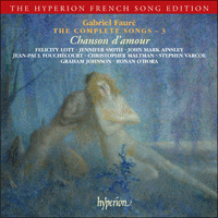 CDA67335 - Fauré: The Complete Songs, Vol. 3 - Chanson d'amour