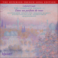 CDA67336 - Fauré: The Complete Songs, Vol. 4 - Dans un parfum de roses