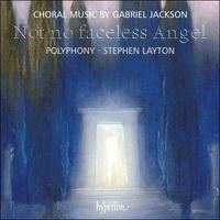 CDA67708 - Jackson: Not no faceless Angel & other choral works