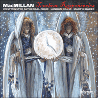 CDA67970 - MacMillan: Tenebrae Responsories & other choral works