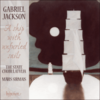 CDA67976 - Jackson (G): A ship with unfurled sails & other choral works