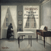Brahms:The Final Piano Pieces