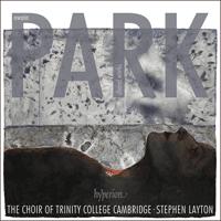 Park: Choral works - CDA68191 - Owain Park (b1993