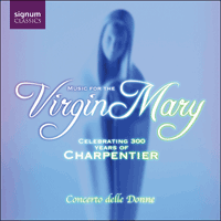 SIGCD073 - Charpentier: Music for the Virgin Mary