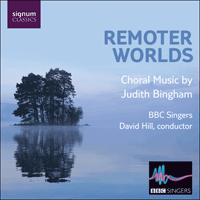 SIGCD144 - Bingham: Remoter worlds & other choral works