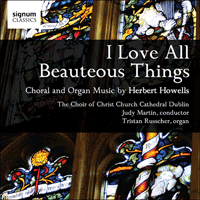 SIGCD151 - Howells: I love all beauteous things & other choral and organ music