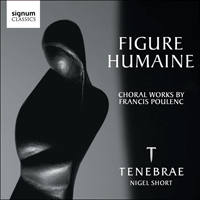 SIGCD197 - Poulenc: Figure humaine & other choral works