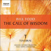 SIGCD298 - Todd: The Call of Wisdom & other choral works