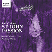SIGCD412 - Chilcott: St John Passion