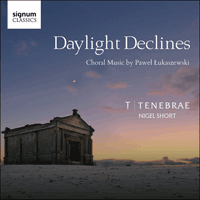 SIGCD521 - Łukaszewski: Daylight declines & other choral works