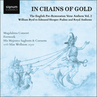 SIGCD609 - In chains of gold - The English pre-Restoration verse anthem, Vol. 2