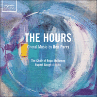 SIGCD629 - Parry: The Hours - Choral Music by Ben Parry