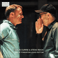 CCR0003-D - Reich: Colin Currie & Steve Reich Live at Fondation Louis Vuitton